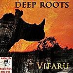 Deep Roots Vifaru