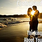 Contraband Thinking About You