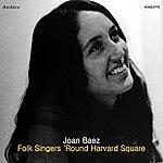 Joan Baez Folk Singers 'round Harvard Square