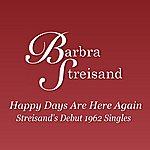 Barbra Streisand Happy Days Are Here Again - Streisand's Debut 1962 Singles