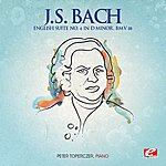 Peter Toperczer J.S. Bach: English Suite No. 6 In D Minor, Bmv 811 (Digitally Remastered)