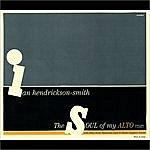 Ian Hendrickson-Smith The Soul Of My Alto
