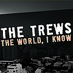 The Trews The World I Know