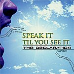 God's Son Speak It Til You See It: The Declaration