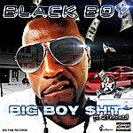 Black Boy Big Boy Shit (Feat. 2throwed) - Single