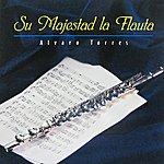 Alvaro Torres Su Majestad La Flauta