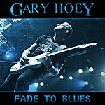 Gary Hoey Fade To Blues