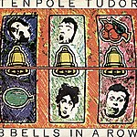 Tenpole Tudor 3 Bells In A Row