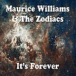 Maurice Williams & The Zodiacs It's Forever