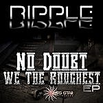 Ripple No Doubt We The Roughest - Ep