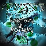 Nemesis Everything & Nothing - Single