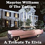 Maurice Williams & The Zodiacs A Tribute To Elvis