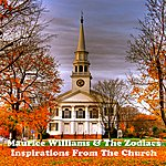 Maurice Williams & The Zodiacs Inspirations From The Church