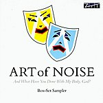 Art Of Noise And What Have You Done With My Body, God? (Sampler)