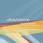 SuperPower Ultraviolence