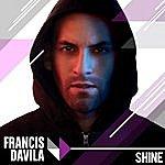 Francis Davila Shine