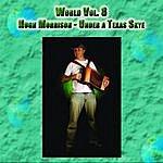 Hugh Morrison World Vol. 8: Hugh Morrison - Under A Texas Skye