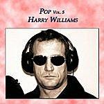Harry Williams Pop Vol. 5: Harry Williams