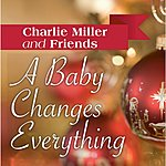 Charlie Miller A Baby Changes Everything