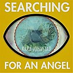 Kara Johnstad Searching For An Angel