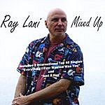 Ray Lani Ray Lani: Mixed Up