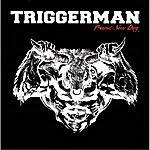 Triggerman Brand New Day