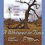 Sarah Barchas A Whisper In Time: Songs Of Life, Love, & Loss