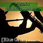 Del Gado What Is Jazz Ep