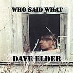 Dave Elder Who Said What