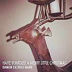Damon Castillo Have Yourself A Merry Little Christmas