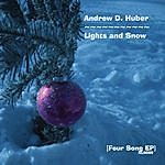 Andrew D. Huber Lights & Snow Ep