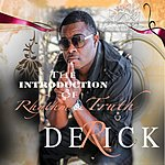 Derick The Introduction Of Rhythm And Truth