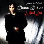 Chazz Dixon I Need Love