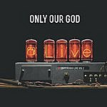 Crossroads Only Our God, Vol. 1 (Live)
