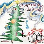 Doug Cameron Spontaneous Christmas