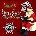 Lady K Dear Santa (The Good Ol' Days)