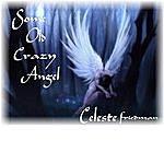Celeste Friedman Some Old Crazy Angel