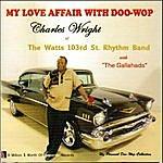 Charles Wright My Love Affair With Doo-Wop