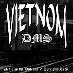 Vietnom Death Is The Outcome / Thru My Eyes