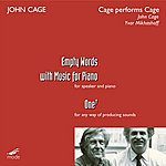 John Cage Cage: Cage Performs Cage - Empty Words; One7