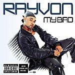 Rayvon My Bad (Explicit Version)