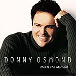 Donny Osmond This Is The Moment