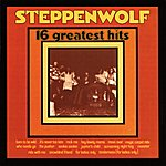 Steppenwolf 16 Greatest Hits