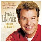 Patrick Lindner Die Sonne Ist Für Alle Da (Grand Prix Der Volksmusik Edition)