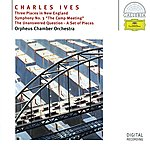 Orpheus Chamber Orchestra Ives: Three Places In New England; Symphony No.3; The Unanswered Question; A Set Of Pieces