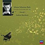 Andrea Bacchetti Bach / The Complete English Suites