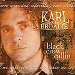 Karl Broadie Black Crow Callin'
