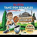 DJ Ötzi Tanz Den Rehakles/Not Without Us