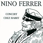 Nino Ferrer Concert Chez Harry Vol 10