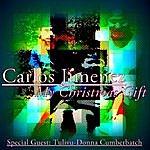 Carlos Jimenez My Christmas Gift (Feat. Tulivu-Donna Cumberbatch)